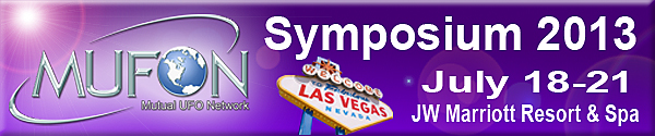 MUFON 2013 Symposium July 18 thru 21 Las Vegas